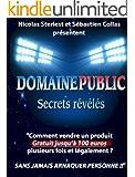 Domaine Public : Secrets r�v�l�s: Comment vendre du contenu dont vous n'�tes pas l'auteur