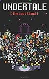 Undertale: The Last Stand (Dark Underground) (Volume 1)