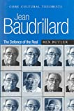 Jean Baudrillard :  the defence of the real /