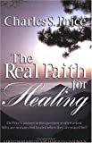 img - for The Real Faith for Healing book / textbook / text book