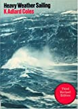 Heavy Weather Sailing (0828601054) by Coles, K. Adlard