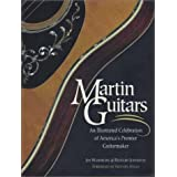 Martin Guitars: An Illustrated Celebration of America's Premier Guitarmaker ~ Jim Washburn