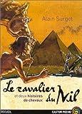 echange, troc Alain Surget - Le Cavalier du Nil et deux histoires de chevaux