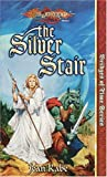 The Silver Stair (Dragonlance Bridges of Time, Vol. 3)