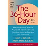 The 36-Hour Day: A Family Guide to Caring for People with Alzheimer Disease, Other Dementias, and Memory Loss in Later Life, 4th ~ Peter V. Rabins