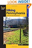 Hiking Pennsylvania, 2nd: 55 of the State's Greatest Hiking Adventures (State Hiking Guides Series)