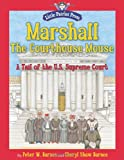 img - for Marshall, the Courthouse Mouse: A Tail of the U. S. Supreme Court book / textbook / text book