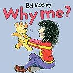 Why Me? | Bel Mooney