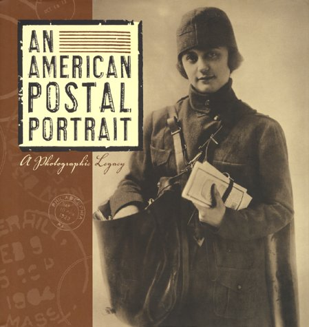 An American Postal Portrait: A Photographic Legacy, THE U.S. POSTAL SERVICE, WILLIAM J. HENDERSON, JAMES BRUNS, CARL BURCHAM