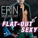 Flat-Out Sexy: Fast Track Series #1 (       UNABRIDGED) by Erin McCarthy Narrated by Emily Durante
