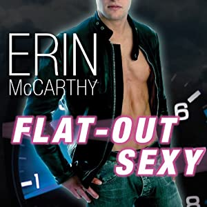 Flat-Out Sexy: Fast Track Series #1 | [Erin McCarthy]