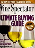 img - for Ultimate Buying Guide: Editors' Advice for 2007 - In-Depth Analysis of Value and Price Including Top Scoring Wines By Region, Detailed Wine Maps and Free Pull-Out Vintage Wines Card (Wine Spectator, Jan 31 - Feb 28 2007) book / textbook / text book