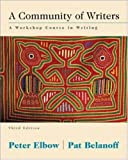 A Community of Writers: A Workshop Course in Writing (007303181X) by Elbow,Peter