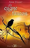 echange, troc Anne Stuart - Le Cygne et le Faucon