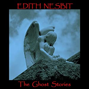 Edith Nesbit: The Ghost Stories Audiobook