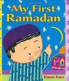 My First Ramadan (My First Holiday)