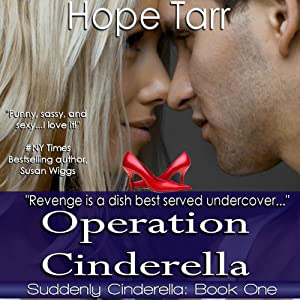 Operation Cinderella: A Suddenly Cinderella Series Book (Entangles Indulgence) | [Hope Tarr]