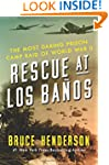 Rescue At Los Banos: The Most Daring...