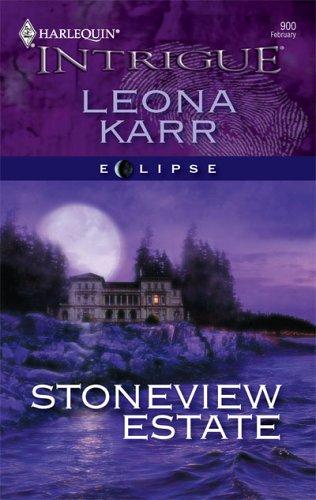 Stoneview Estate (Harlequin Intrigue Series), Leona Karr
