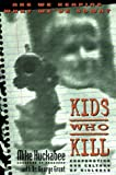 Kids Who Kill: Confronting Our Culture of Violence