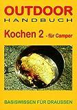 echange, troc Claudia Erben - Outdoor Kochen 2 für Camper. Basiswissen für Draussen (Livre en allemand)
