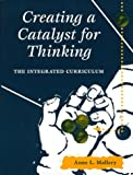 Creating a catalyst for thinking :  the integrated curriculum /