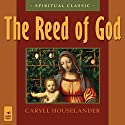 The Reed of God Audiobook by Caryll Houselander Narrated by Sherry Kennedy Brownrigg
