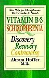 Vitamin B-3 and Schizophrenia Abram Hoffer