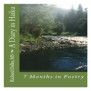 A Diary in Haiku: 7 Months in Poetry | [Richard V. Dalke MS]