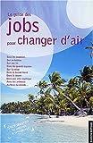 echange, troc Collectif - Les Jobs pour changer d'air