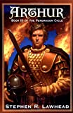 Arthur (The Pendragon Cycle, Book 3)