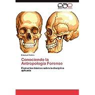 Conociendo la Antropología Forense: Elementos básicos sobre la disciplina aplicada