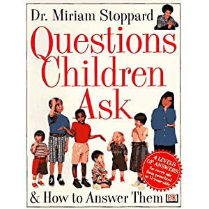 Questions Children Ask Miriam Stoppard