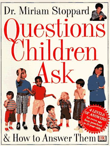 Questions Children Ask : & How to Answer Them, MIRIAM STOPPARD, CAROLINE EWEN