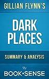 Dark Places: A Novel by Gillian Flynn | Summary & Analysis
