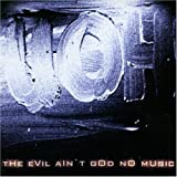 The Evil Aint God No Musicvon &#34;UOH&#34;