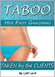 img - for Her First Gangbang: Taken by his Clients (Taken TABOO Book 9) book / textbook / text book
