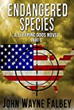 Endangered Species Part 5: A Sleeping Dogs Thriller