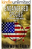 Endangered Species Part 5: A Sleeping Dogs Thriller (Endangered Species:A Sleeping Dogs Novel)