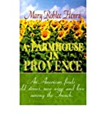 img - for [ A FARMHOUSE IN PROVENCE[ A FARMHOUSE IN PROVENCE ] BY HENRY, MARY ROBLEE ( AUTHOR )MAR-01-2000 PAPERBACK ] BY Henry, Mary Roblee ( Author ) Mar - 2000 [ Paperback ] book / textbook / text book