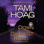 Down the Darkest Road: Oak Knoll, Book 3 (       UNABRIDGED) by Tami Hoag Narrated by Kirsten Potter