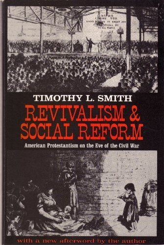 Revivalism & Social Reform: American Protestantism on the Eve of the Civil War (Revivalism In America compare prices)