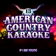 If I Die Young (Karaoke in the Style of The Band Perry)