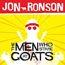 The Men Who Stare at Goats Audiobook by Jon Ronson Narrated by Jon Ronson