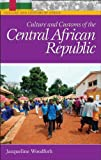 Culture and Customs of the Central African Republic (Culture and Customs of Africa)