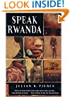 Speak Rwanda: A Novel