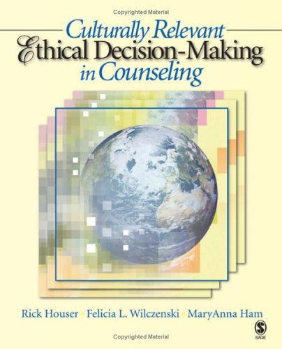 Culturally Relevant Ethical Decision-Making in Counseling