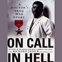 On Call in Hell: A Doctor's Iraq War Story (       UNABRIDGED) by Richard Jadick, Thomas Hayden Narrated by Lloyd James