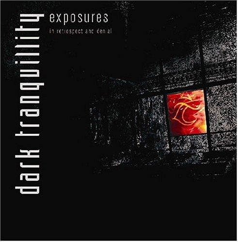 Dark Tranquillity - Exposures In Retrospect And Denial (Compilation) - Zortam Music
