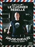 Le cusinier rebelle - Amuse-gueules autour du monde
